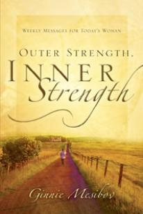 Outer Strength, Inner Strength: Weekly Messages for Today's Woman